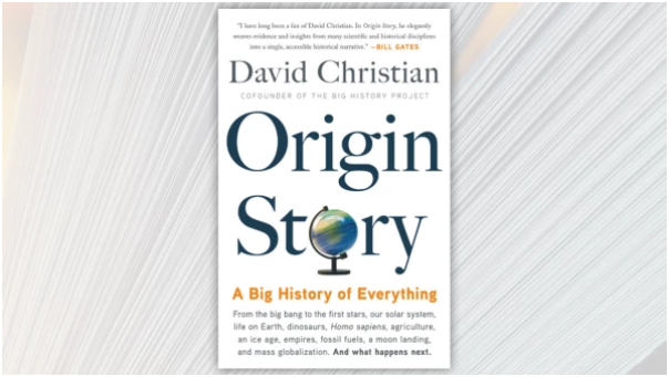Origin Story, A Big History of Everything, by David Christian